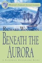 Beneath the Aurora - #12 A Nathaniel Drinkwater Novel ebook by