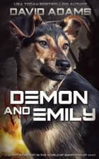 Demon and Emily - Symphony of War ebook by David Adams