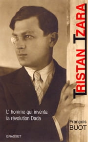 Tristan Tzara ebook by François Buot