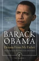 Dreams From My Father - A Story of Race and Inheritance ebook by Barack Obama