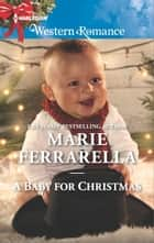 A Baby for Christmas ebook by Marie Ferrarella