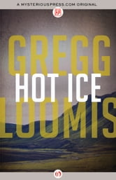 Hot Ice ebook by Gregg Loomis