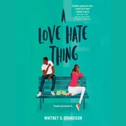 A Love Hate Thing audiobook by Whitney D. Grandison
