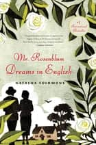 Mr. Rosenblum Dreams in English - A Novel ebook by Natasha Solomons