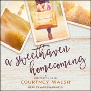 A Sweethaven Homecoming audiobook by Courtney Walsh