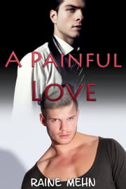 A Painful Love ebook by Raine Mehn
