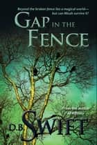 Gap in the Fence Omnibus ebook by D.B. Swift