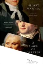 A Place of Greater Safety ebook by Hilary Mantel