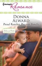 Proud Rancher, Precious Bundle ebook by Donna Alward