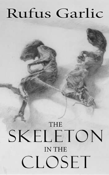 The Skeleton in the Closet ebook by Rufus Garlic