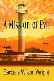 A Mission Of Evil ebook by Barbara Wilson Wright