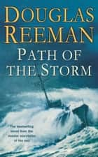 Path of the Storm ebook by Douglas Reeman