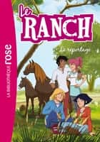 Le Ranch 10 - Le reportage ebook by Télé Images Kids
