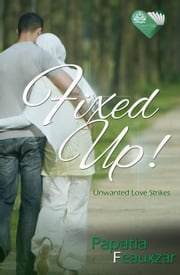 Fixed Up! ebook by Papatia Feauxzar
