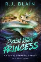 Serial Killer Princess ebook by RJ Blain