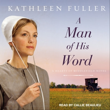 A Man of His Word audiobook by Kathleen Fuller