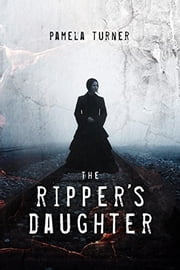 The Ripper's Daughter ebook by Pamela Turner