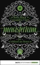 Magisterium - Der Schlüssel aus Bronze - Band 3 ebook by Cassandra Clare, Holly Black, Anne Brauner
