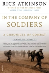 In the Company of Soldiers - A Chronicle of Combat ebook by Rick Atkinson