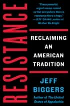 Resistance - Reclaiming an American Tradition eBook by Jeff Biggers