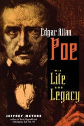 Edgar Allan Poe - His Life and Legacy ebook by Jeffrey Meyers