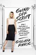 Going Off Script, How I Survived a Crazy Childhood, Cancer, and Clooney's 32 On-Screen Rejections