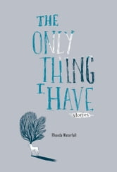The Only Thing I Have ebook by Rhonda Waterfall