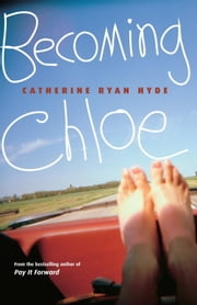 Becoming Chloe ebook by Catherine Ryan Hyde