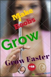 Make Boobs Grow Faster ebook by Leonard Clever