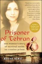 Prisoner of Tehran - A Memoir ebook by Marina Nemat