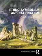 Ethno-symbolism and Nationalism - A Cultural Approach ebook by Anthony D. Smith