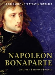 Napoleon Bonaparte ebook by Gregory Barnes,Peter Dennis