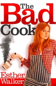 Bad Cook ebook by Esther Walker