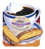 Totally Coffee Cookbook ebook by Helene Siegel,Karen Gillingham