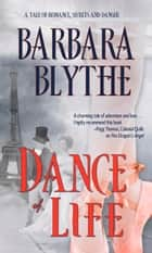 Dance of Life ebook by Barbara Blythe