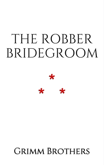 The Robber Bridegroom ebook by Grimm Brothers