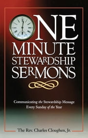 One Minute Stewardship Sermons ebook by Charles Cloughen, Jr