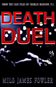 Death Duel ebook by Milo James Fowler