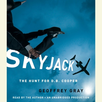 SKYJACK - The Hunt for D. B. Cooper audiobook by Geoffrey Gray