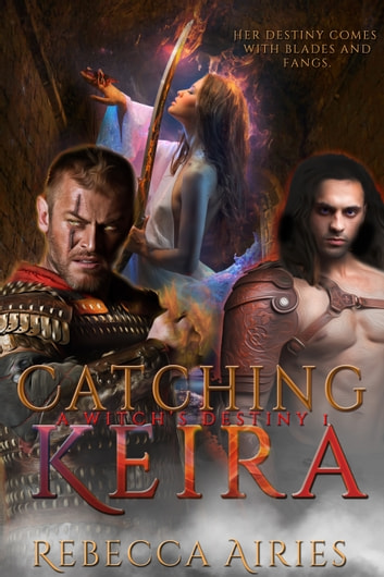 Catching Keira ebook by Rebecca Airies