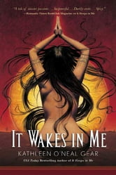 It Wakes in Me ebook by Kathleen O'Neal Gear