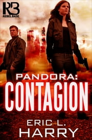 Pandora: Contagion ebook by Eric L. Harry