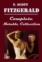 The Complete Anthologies Collection of F. Scott Fitzgerald (7+ in 1) ebook by F Scott Fitzgerald