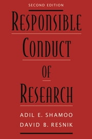 Responsible Conduct of Research ebook by Adil E. Shamoo, David B. Resnik