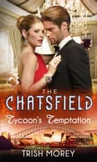 Tycoon's Temptation (Mills & Boon M&B) (The Chatsfield, Book 5) ebook by Trish Morey