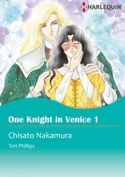 One Knight in Venice 1 (Harlequin Comics) - Harlequin Comics ebook by Tori Phillips,Chisato Nakamura