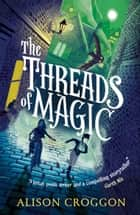 The Threads of Magic ebook by