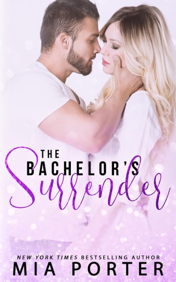The Bachelor's Surrender ebook by Mia Porter