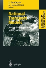 National Transport Models - Recent Developments and Prospects ebook by Lars Lundqvist,Lars-Göran Mattsson