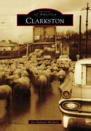 Clarkston ebook by Kobo.Web.Store.Products.Fields.ContributorFieldViewModel
